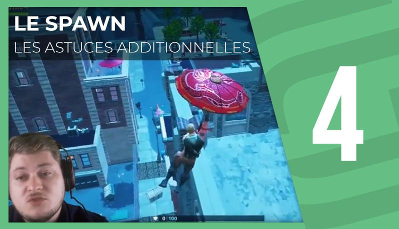 Le spawn, les astuces additionnelles