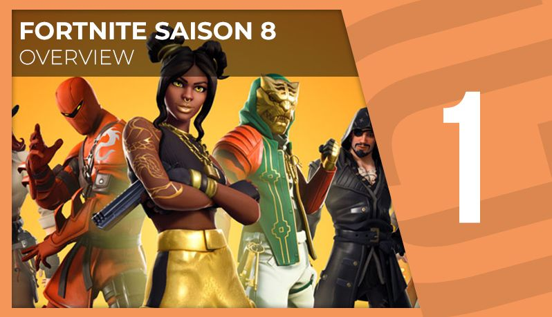 Fortnite S8 - Overview