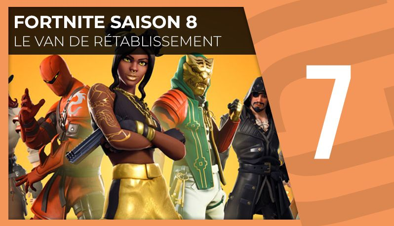 Fortnite S8 - Le van de rétablissement